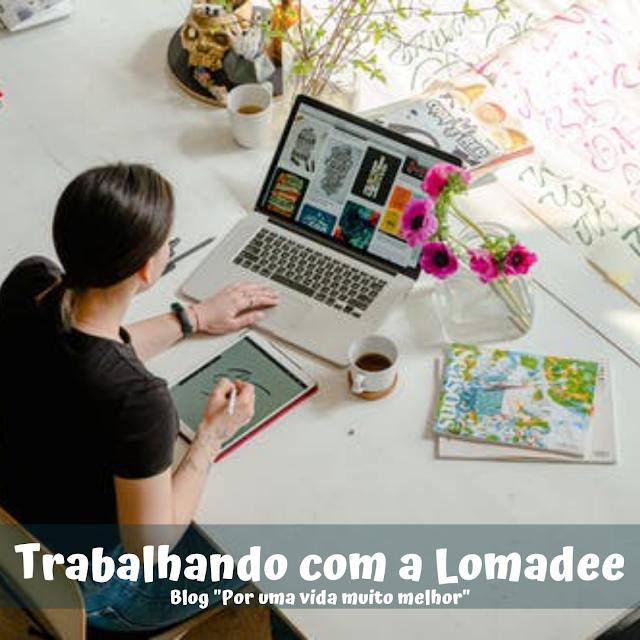 """Trabalhando com a Lomadee. Saiba mais em nosso artigo do Blog """"Por uma vida muito melhor"""""""