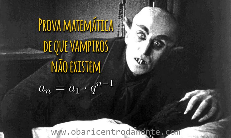 Prova matemática de que vampiros não existem