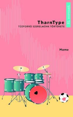 TharnType ~ Tűzforró szerelmünk története