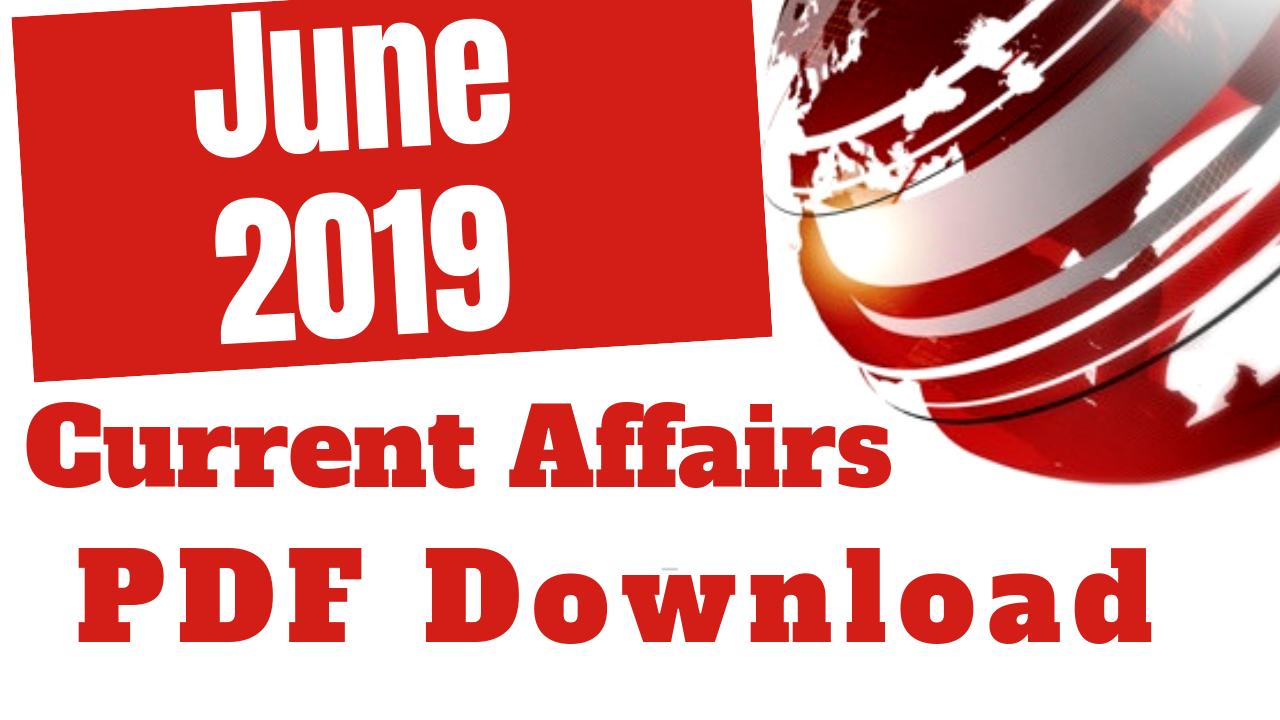 June 2019 Current Affairs Capsule Download | June 2019