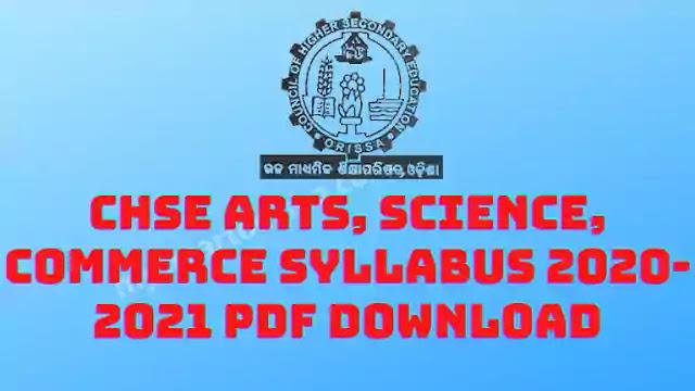 CHSE Odisha 12th Syllabus 2020-21 PDF Download Arts Commerce Science - [CHSE Syllabus]