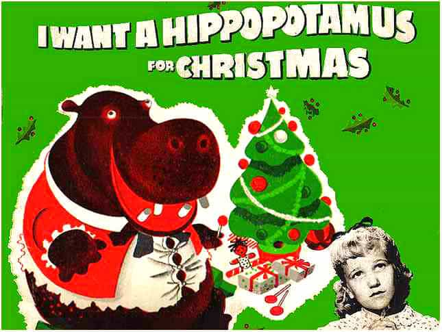 I Want a Hippopotamus for Christmas Lyrics