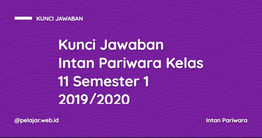 Kunci Jawaban Lks Intan Pariwara Kelas 11 Semester 1 2020