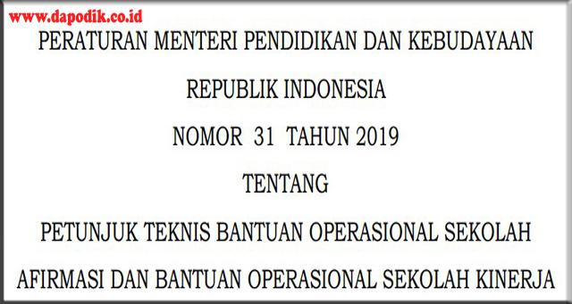 JUKNIS BANTUAN OPERASIONAL SEKOLAH AFIRMASI DAN BANTUAN OPERASIONAL SEKOLAH KINERJA NOMOR  31  TAHUN 2019 - RUMAH BELAJAR
