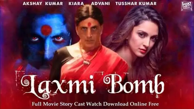 Laxmmi Bomb Full Movie Story Cast Watch Download Online Free