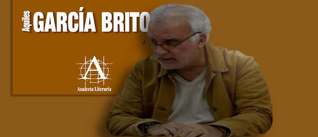 Aquiles García Brito  |  Poemas Éditos e Inéditos 2011-2016