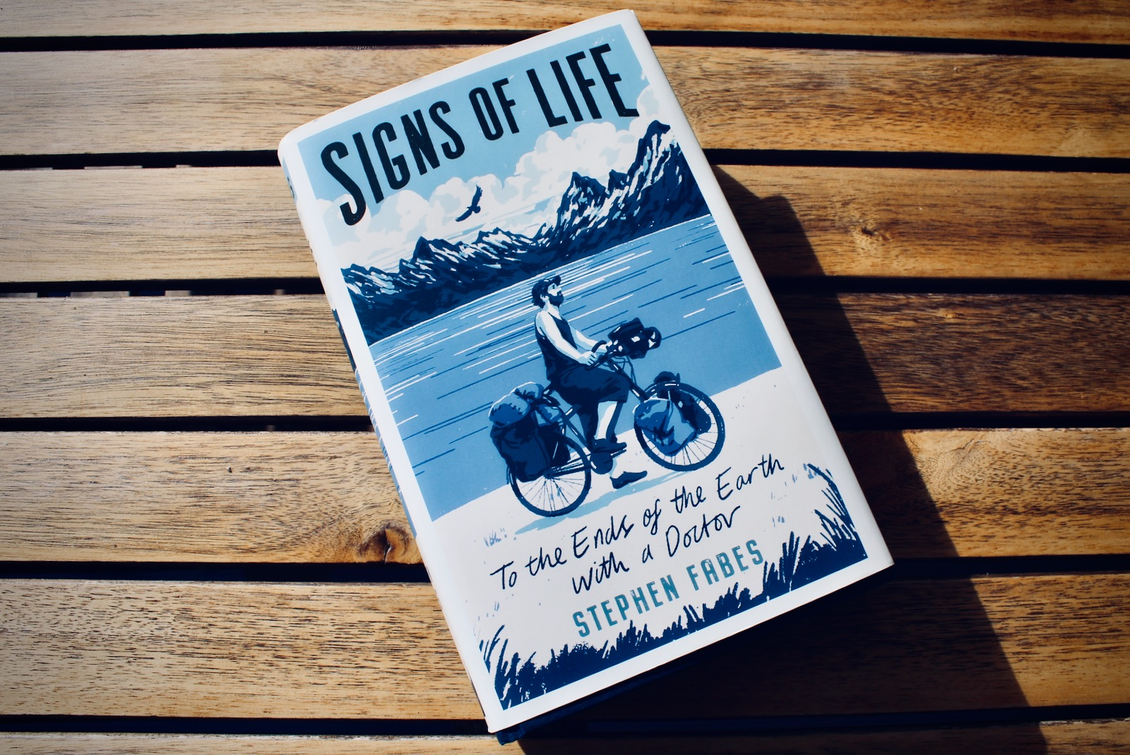 Signs of Life: A Doctor's Journey to the Ends of the Earth by Stephen Fabes
