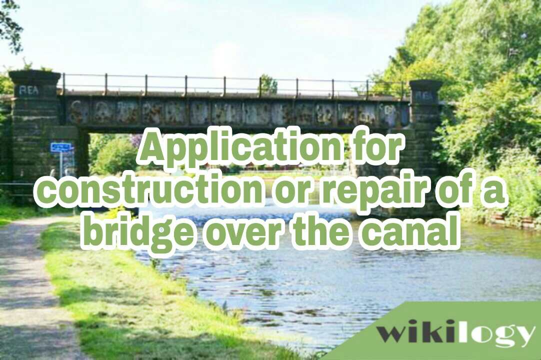 Application to the Chairman of Union Council for the construction or repair of a bridge over the canal