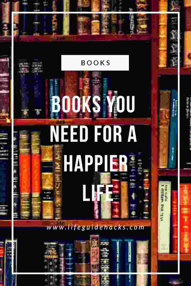 TOP 7 BOOKS YOU NEED FOR A HAPPIER LIFE