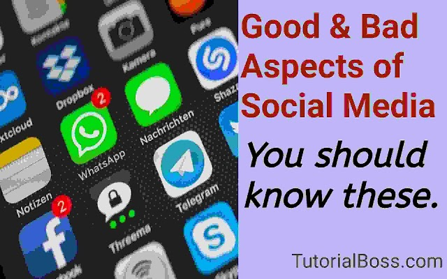 Negative and Positive Aspects of Social Media | You must know