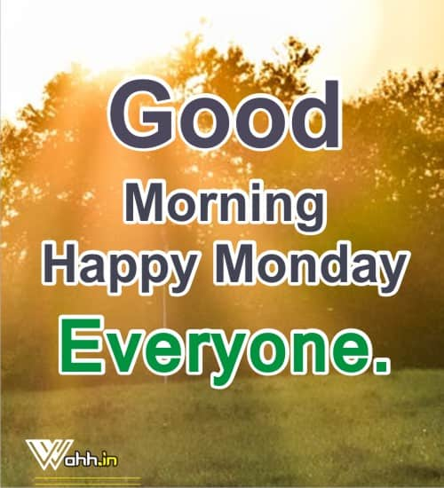Good-Morning-Happy-Monday-Everyone
