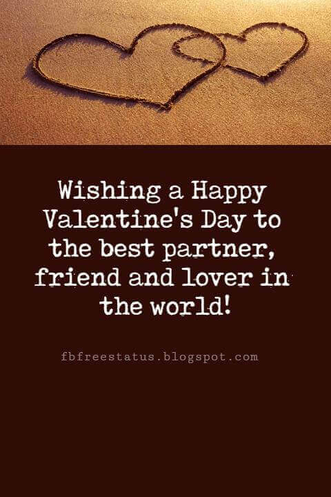 Valentines Day Messages, Wishing a Happy Valentine's Day to the best partner, friend and lover in the world!