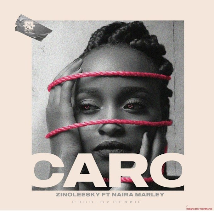 Download zinoleesky ft Naira Marley - Caro