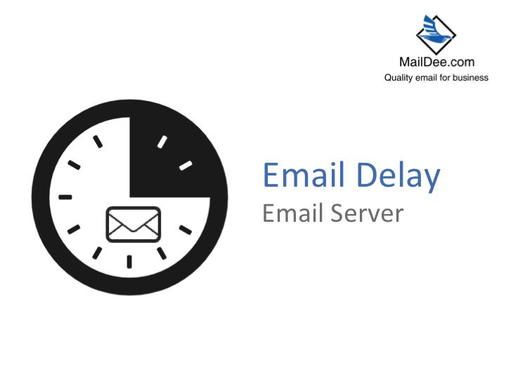 ອີເມວສົ່ງອອກຊ້າຫລາຍ (email delay)