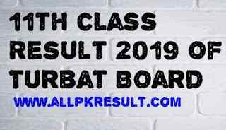 Turbat Board 11th class 2019