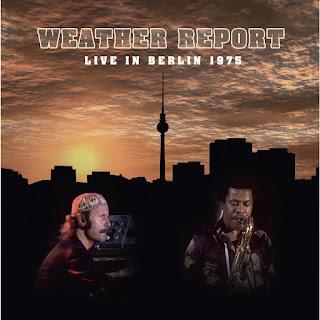 Weather Report - 2011 - Live in Berlin 1975