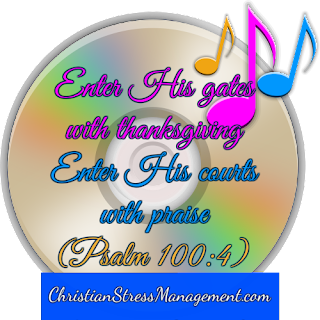 Enter His gates with thanksgiving Psalm 100