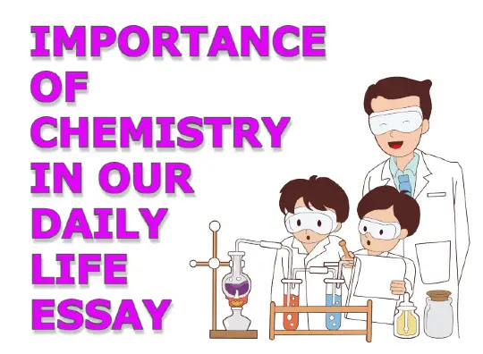 Importance of chemistry in our daily life essay