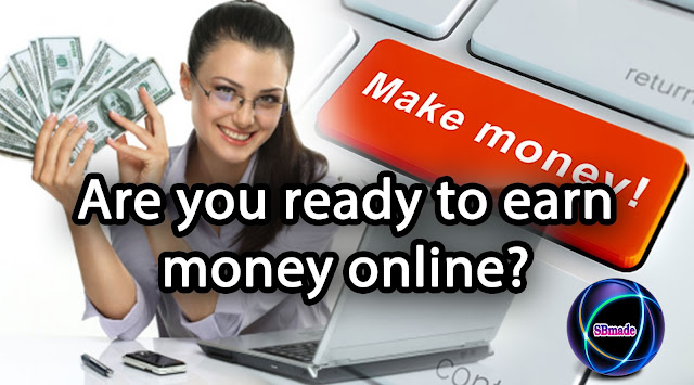 Are you ready to earn money online?