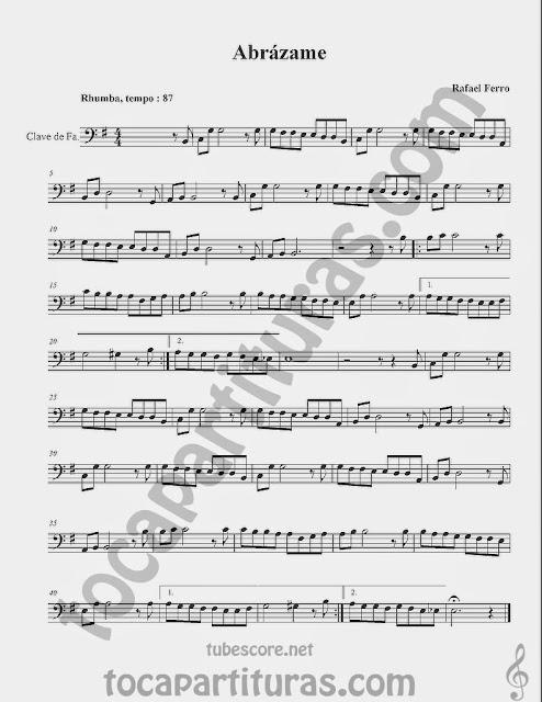 Abrázame Partituras en Clave de  Fa en 4º Línea para Trombón, Chelo, Fagot, Bombaridno, Tuba y otros instrumentos  Sheet Music in Bass Clef for Trombone, Chelo, Bassoon, Tube, Euphonium...