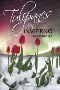 Sam Castañeda - Tulipanes en invierno.