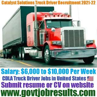 Catalyst Solutions Truck Driver Recruitment 2021-22