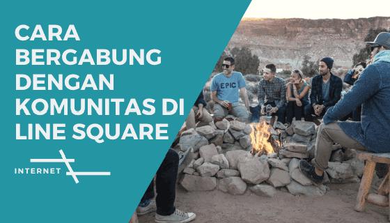 Bergabung Dengan Komunitas di Line Square