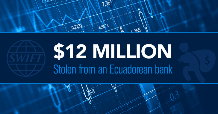 Ecuador Bank Hacked — $12 Million Stolen in 3rd Attack on SWIFT System