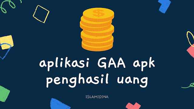 aplikasi GAA Apk penghasil uang. Penipuan atau benar benar membayar ?