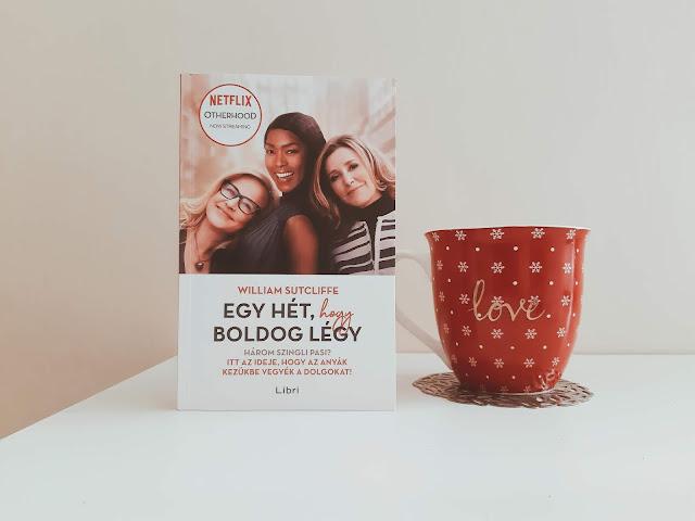 William Sutcliffe – Egy hét, hogy boldog légy könyv recenziós példánya egy bögre kávéval (teklakönyvei), kiadja a Libri Kiadó