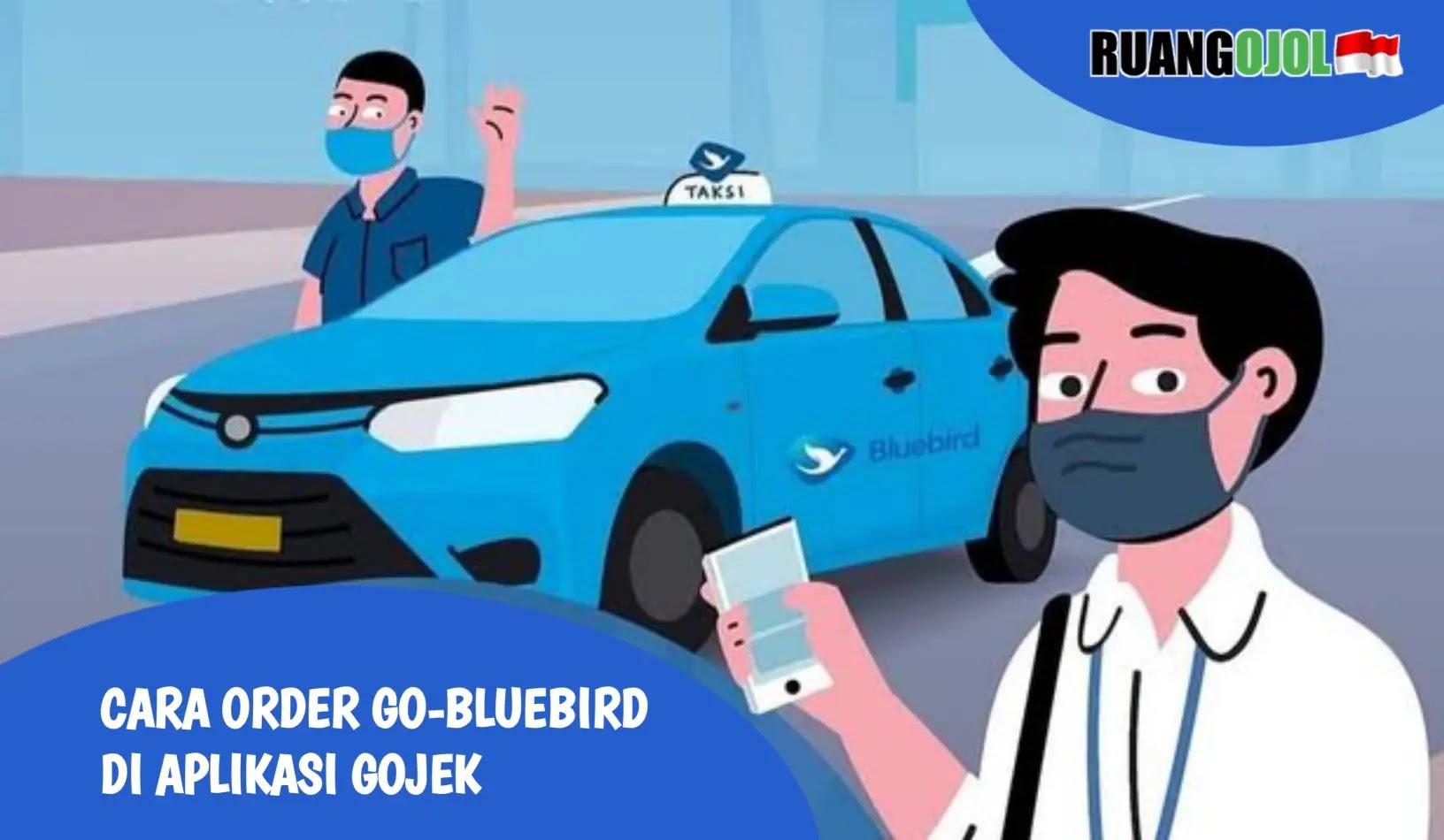 Cara Pesan Layanan Go-BlueBird di Aplikasi Gojek yang Benar