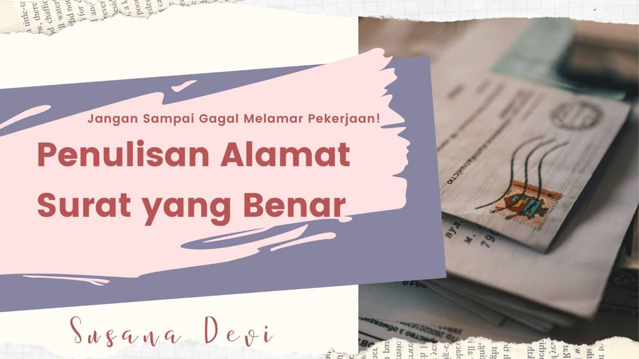 Penulisan Alamat Surat Yang Benar Sesuai Kaidah Bahasa Susana Devi Melukis Jejak Membaris Makna