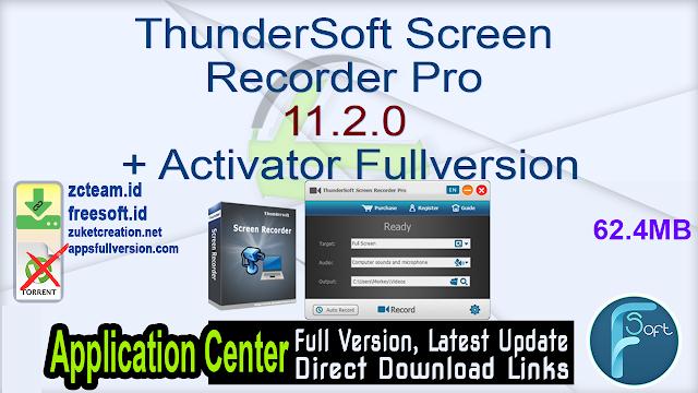 ThunderSoft Screen Recorder Pro 11.2.0 + Activator Fullversion