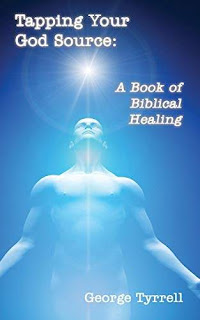 Tapping Your God - Sourcee: A Book of Biblical Healing promotion Georg Tyrrell