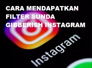 Filter Sunda Gibberish instagram, Begini cara menambahkan Filter Instagram Sunda Gibberish