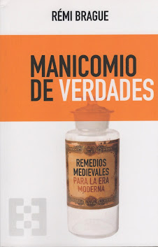 Rémi Brague (Manicomio de verdades) Remedios medievales para la era moderna