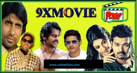 9xmovie Download Hollywood, Bollywood 300mb movies for free