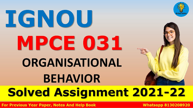 MPCE 031 ORGANISATIONAL BEHAVIOR Solved Assignment 2021-22