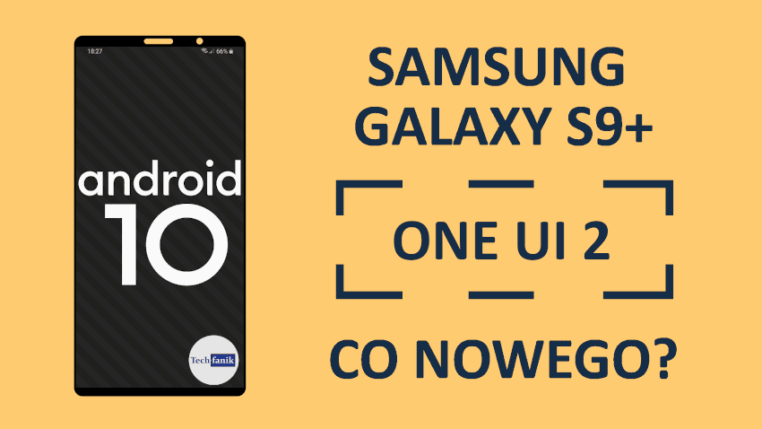 Samsung Galaxy S9+ Android 10 One UI