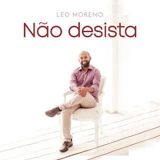 Não Desista - Leo Moreno