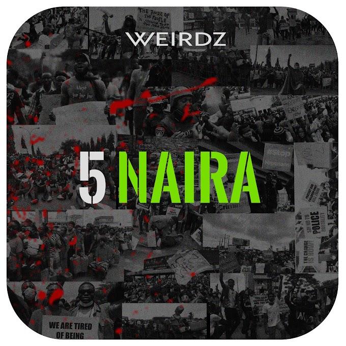 VIDEO & AUDIO: Weirdz - 5 Naira