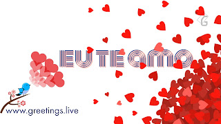 Portuguese ( eu te amo ) = (I Love You) English