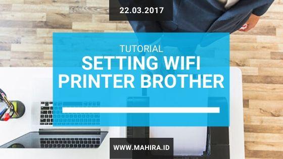 Cara Setting Wireless Printer Brother