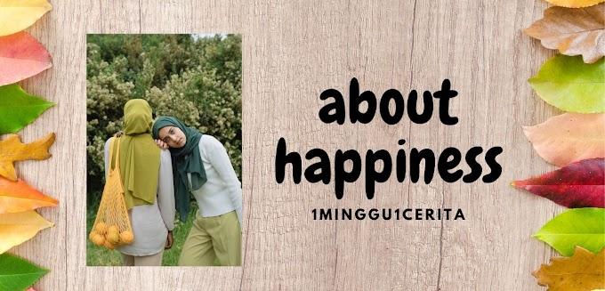 About Happiness – Sebuah Tulisan Tentang Bahagia
