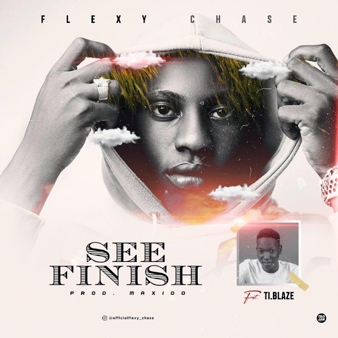 Flexy Chase Ft T.I Blaze – See Finish