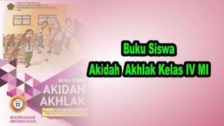 Buku Siswa Akidah Ahklak Kelas 4 MI Sesuai KMA 183 tahun 2019