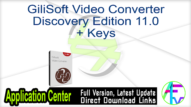 GiliSoft Video Converter Discovery Edition 11.0 + Keys