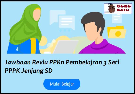 gambar jawaban reviu PPKn Pembelejaran 3 jenjang SD