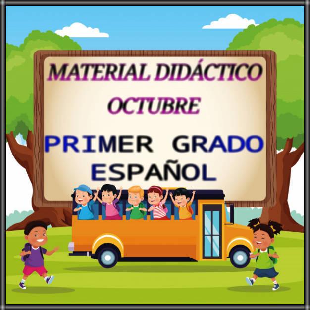 MATERIAL DIDÁCTICO DE OCTUBRE-PRIMER GRADO-ESPAÑOL