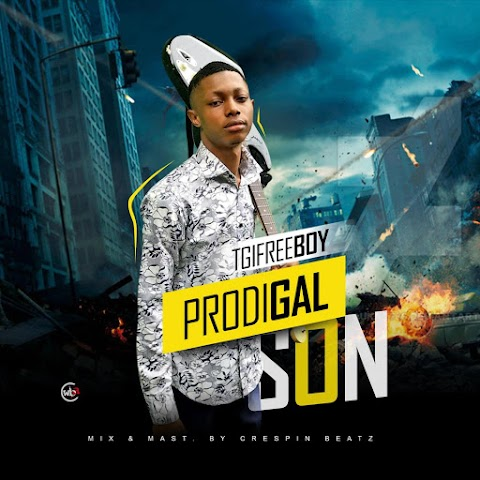 Music: TGIFreeboy - Prodigal Son | @tgifreeboy